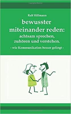 Bewusster miteinander reden - Ralf Hillmann