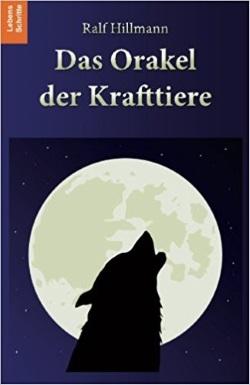 Das Orakel der Krafttiere - Ralf Hillmann