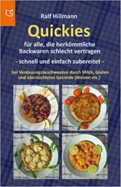 Quickies - Für alle, die herkömmliche Backwaren schlecht vertragen - Ralf Hillmann