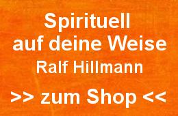 Ralf Hillmann - Spirituell auf deine Weise - Zum Shop
