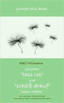 Zwischen lass los und scheiß drauf liegen Welten - Ralf Hillmann